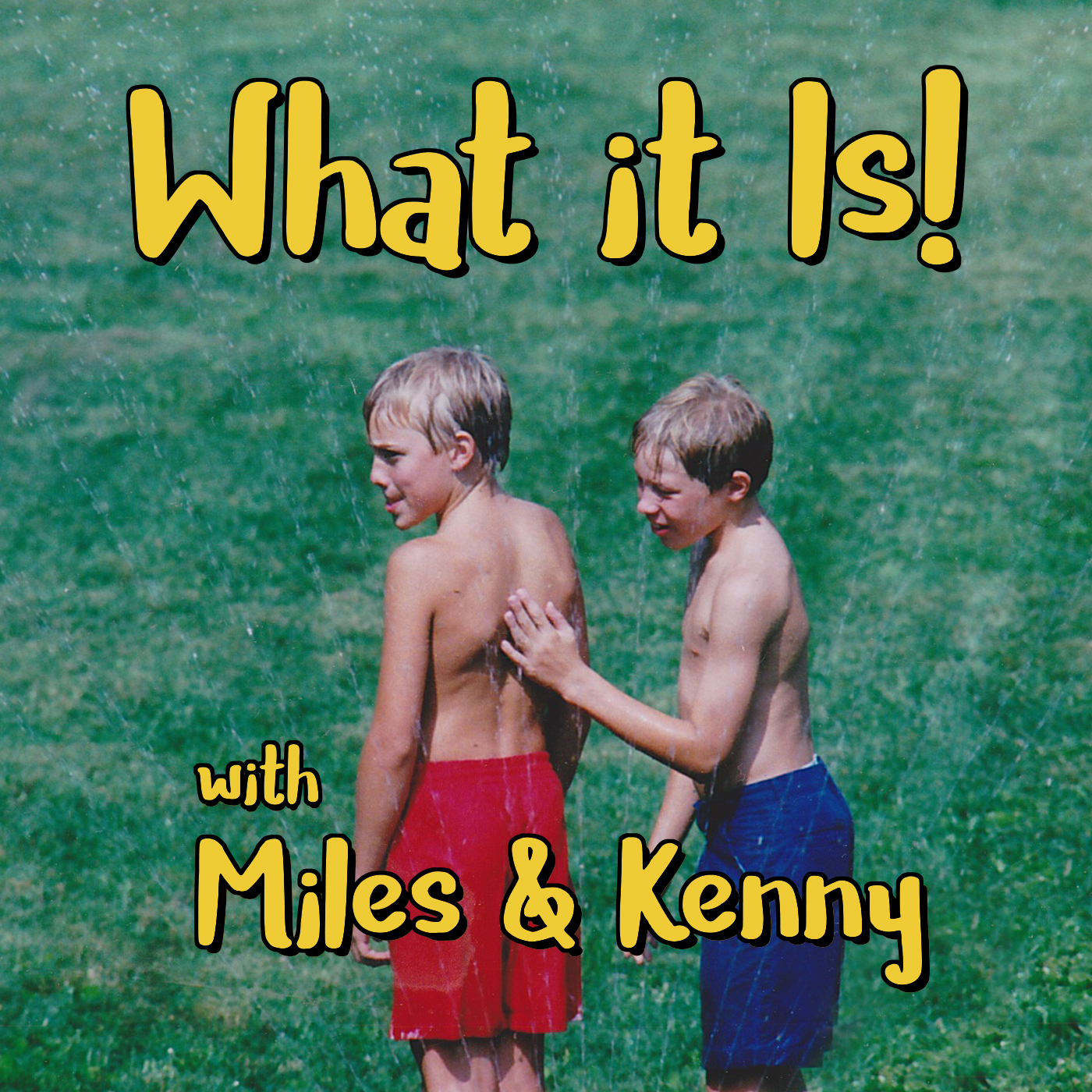 What it Is! With Miles & Kenny